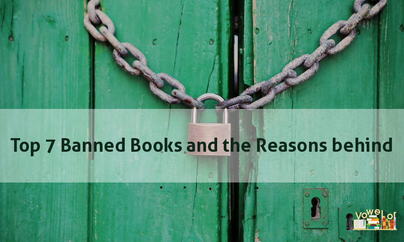 7 Top Banned Books and the Reasons behind