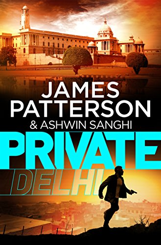 Private Delhi by James Patterson, Ashwin Sanghi Book Review, Buy Online