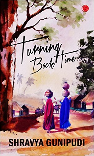 Turning Back Time by Shravya Gunipudi Book Review, Buy Online