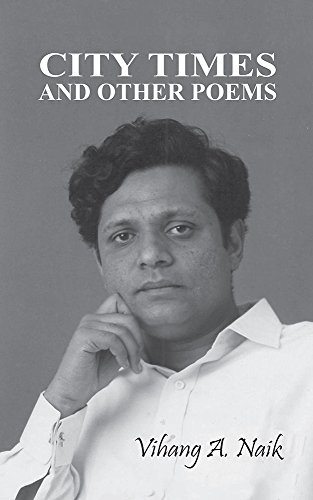 City Times and Other Poems by Vihang A. Naik Book Review, Buy Online