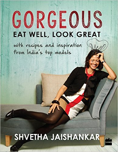 Gorgeous Eat Well Look Great by Shvetha Jaishankar Book Review, Buy Online