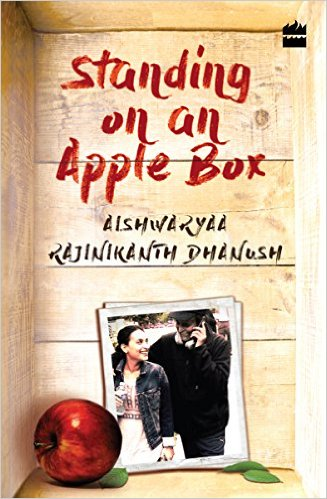 Standing on An Apple Box by Aishwaryaa Rajinikanth Book Review, Buy Online