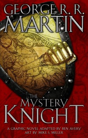 The Mystery Knight Graphic Novel by George R R Martin