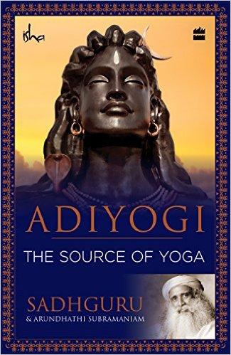 Adiyogi The Source of Yoga by Sadhguru Book Review, Buy Online