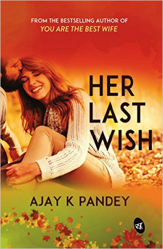 Her Last Wish by Ajay Pandey Book Review, Buy Online