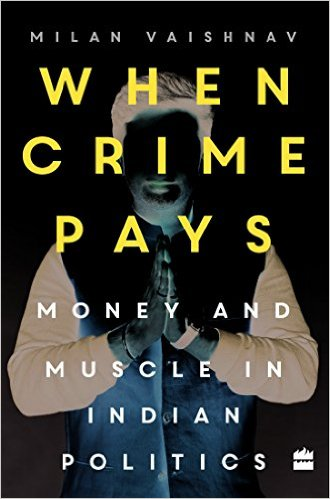 When Crime Pays by Milan Vaishnav Book Review, Buy Online
