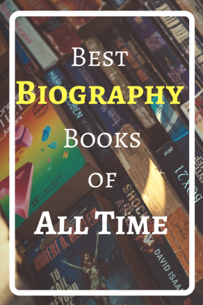 Best Biography Books of All Time: Here is the complete list of Best Biography Books that everyone should read to get inspired from the life of famous people and their doings.