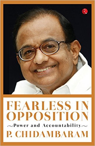 Fearless in Opposition by P. Chidambaram Book Review, Buy Online