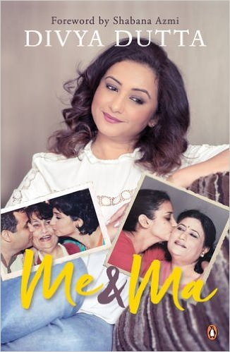 Me and Ma by Divya Dutta Book Review Buy Online