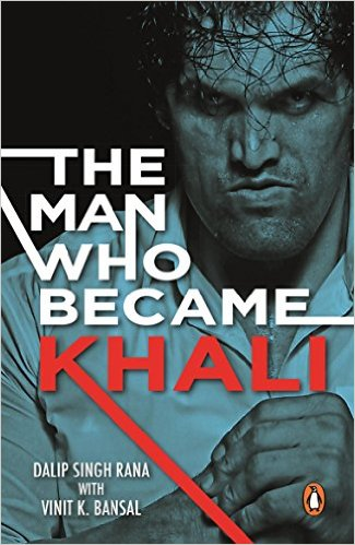The Man Who Became Khali by Dalip Singh Rana Book Review, Buy Online