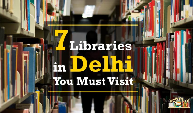 7 Libraries in Delhi Every Delhite Reader Must Visit