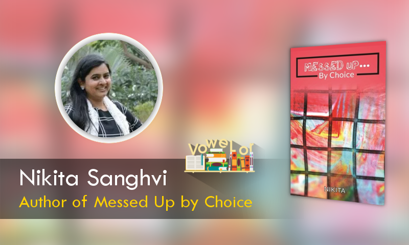 Nikita Sanghvi Author of Messed Up by Choice