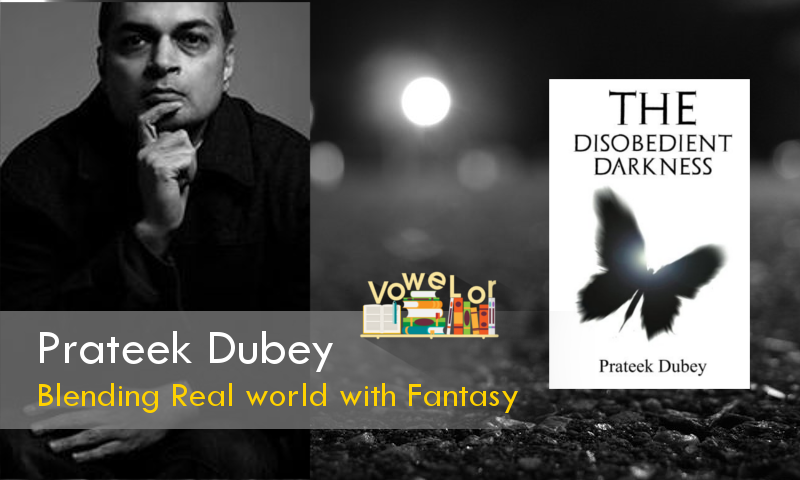Prateek Dubey Author of The Disobedient Darkness